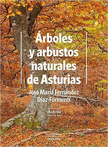 Árboles y arbustos naturales de Asturias: 1 Formentí Natura: Amazon.es: Fernández Díaz-Formentí, José María, Fernández Díaz-Formentí, José María: Libros
