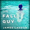 The Fall Guy: A Novel Audiobook by James Lasdun Narrated by Charles Constant