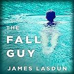 The Fall Guy: A Novel | James Lasdun