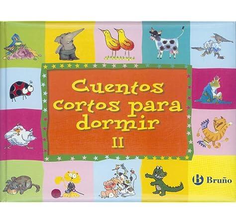 Cuentos cortos para dormir Volumen II: 2 Cuentos Cortos bruño: Amazon.es: Varios Autores: Libros