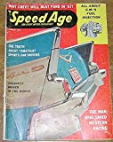 img - for Speed Age for Every Motor Enthusiast January 1957 (Truth About Amateur Sports Car Drivers, The Man Who Saved Western Racing, All About G.M.'s Fuel Injection) book / textbook / text book
