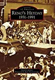 Reno's Heyday: 1931-1991 (Images of America)