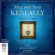 The Power Game: The Monsarrat Series, Book 3 Audiobook by Meg Keneally, Tom Keneally Narrated by Paul English