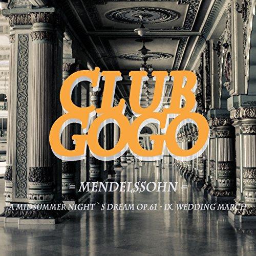 The Wedding March Song: Mendelssohn 'Wedding March' (EDM Version) By Club GoGo On