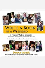 Write a Book in a Weekend: 7 'Insider' Strategies Find the Time, Choose a Winning Topic & Get Your Book Done! For Coaches, Consultants, Service Professionals & Entrepreneurs Perfect Paperback