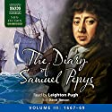 The Diary of Samuel Pepys: Volume III: 1667-1669 Audiobook by Samuel Pepys Narrated by Leighton Pugh, David Timson