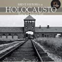 Breve historia del Holocausto Audiobook by Ramon Espanyol Narrated by Oscar Chamorro Osa
