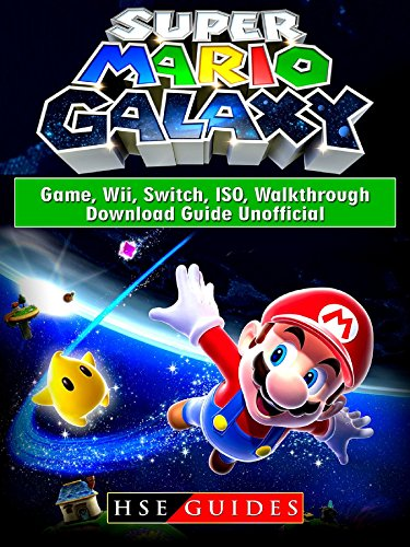 Super Mario Galaxy Game, Wii, Switch, ISO, Walkthrough, Download Guide Unofficial (Game Galaxy Super Mario Guide)