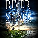River of Spears Audiobook by Kade Derricks Narrated by James Patrick Cronin