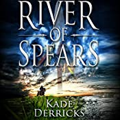 River of Spears | Kade Derricks