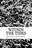 Within the Tides, Joseph Conrad, 1482001314