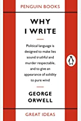 Why I Write (Penguin Great Ideas) Kindle Edition