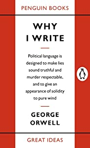 Why I Write (Penguin Great Ideas) (English Edition)
