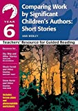 Comparing Work by Significant Children's Authors - Short Stories: Year 6: Teachers' Resource (White Wolves) (White Wolves: Comparing Work)
