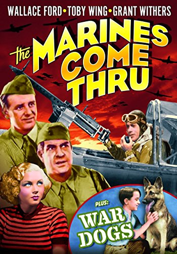 The Marines Come Thru (1938) / War Dogs (1942)