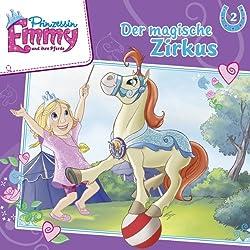 Der magische Zirkus (Prinzessin Emmy und ihre Pferde 2)