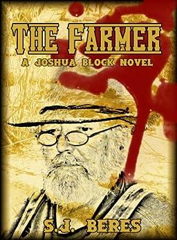 The Farmer (Joshua Block U.S. Marshal Book 5) by [Beres, S.J.]