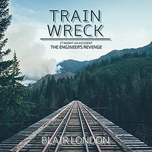 Train Wreck Audiobook