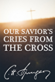 Our Savior's Cries from the Cross