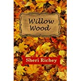 Willow Wood: A Sweet Small Town Romance