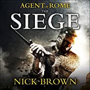 The Siege: Agent of Rome, Book 1 | Nick Brown