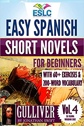 Gulliver easy spanish short novels for beginners with 60 exercises gulliver easy spanish short novels for beginners with 60 exercises 200 word vocabulary eslc reading workbook series 4 1st edition kindle edition fandeluxe Gallery