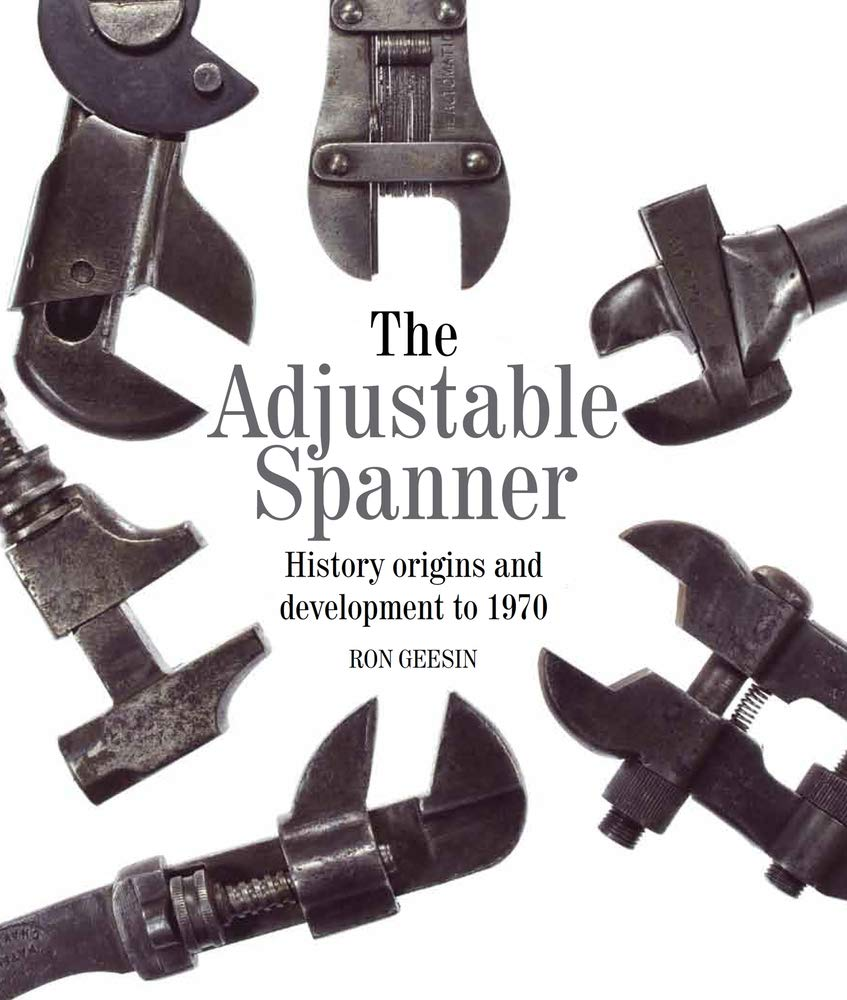 The Adjustable Spanner: History, Origins and Development to ...
