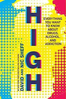 Book Cover: High: Everything You Want to Know About Drugs, Alcohol, and Addiction