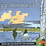 Bring Me the Head of Yuri Gagarin by Hawkwind (2001-11-05)