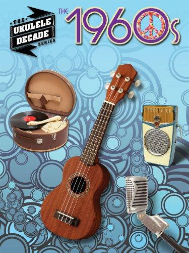 Amazon The 1960s Ukulele Songbook Ukulele Decade Series