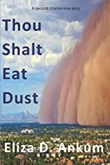 Thou Shalt Eat Dust: A Second Chance Love Story Paperback