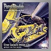 Eine Galaxis stirbt - Teil 3 (Perry Rhodan Silber Edition 84) | H. G. Ewers, Ernst Vlcek, William Voltz