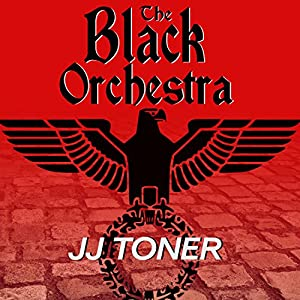 The Black Orchestra: A WW2 Spy Thriller Audiobook
