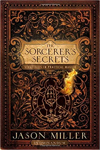 the sorcerer s secrets strategies in practical magick