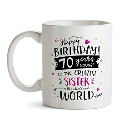 70th Happy Birthday Gift Mug To My Special Sister