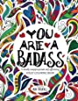 You are a Badass: A totally inappropriate self-affirming adult coloring book (Volume 2)
