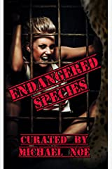 Endangered Species: An Anthology (Creature Feature Book 3) Kindle Edition