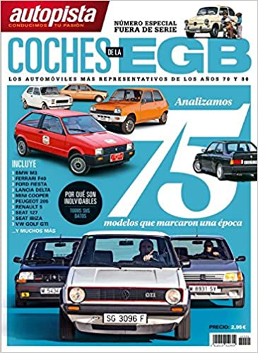 Los coches de la EGB: Amazon.es: Autopista.es, Motorpress ...