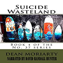 Suicide Wasteland Audiobook by Dean Moriarty Narrated by David Randall Hunter