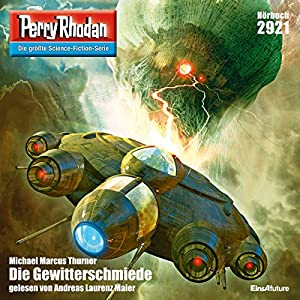 Die Gewitterschmiede (Perry Rhodan 2921) Hörbuch