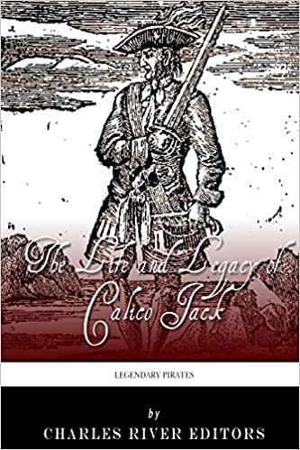 Book Legendary Pirates: The Life and Legacy of Calico Jack