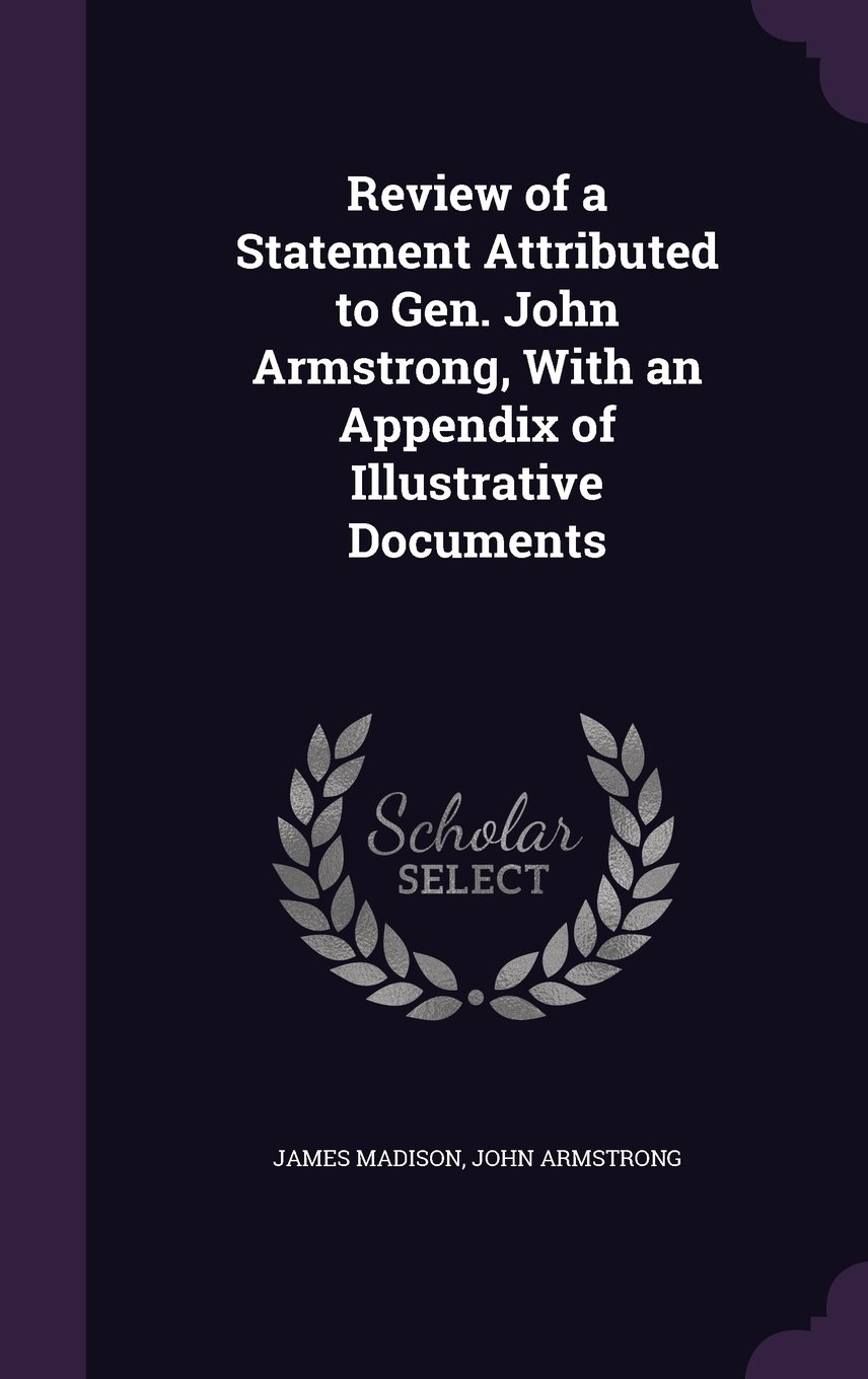 Download Review of a Statement Attributed to Gen. John Armstrong, with an Appendix of Illustrative Documents ebook