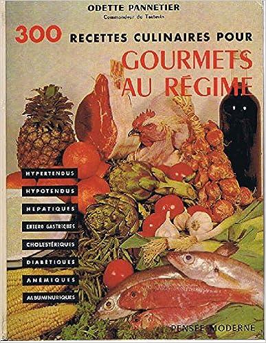 Lire en ligne 300 recettes culinaires pour gourmets au regime pdf epub