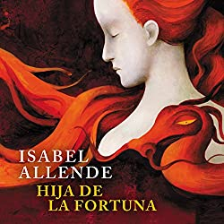 Hija de la Fortuna [Daughter of Fortune]