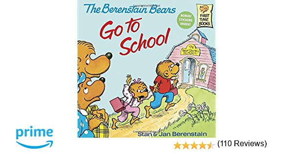 The Berenstain Bears Go to School (First Time Books(R)): Stan ...