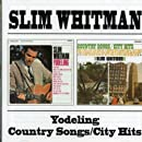 Slim Whitman -  Yodeling / Country Songs / City Hits