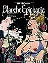 Blanche Epiphanie - Intégrale, tome 3 par Pichard