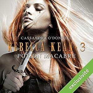 Potion macabre (Rebecca Kean 3) Hörbuch