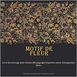 Motif De Fleur Livre De Coloriage Pour Adultes 200 Pages L