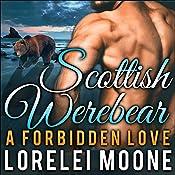 Scottish Werebear: A Forbidden Love: Scottish Werebears, Book 3 | Lorelei Moone